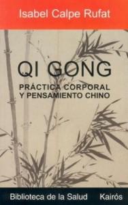 Libro: Qi Gong, Práctica Corporal y Pensamiento Chino. Presentado por Isabel Calpe Rufat (Viernes 2 de Diciembre 2011)